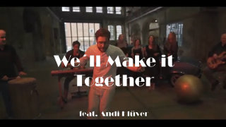 "Video screenshot ""We'll Make it Together"""