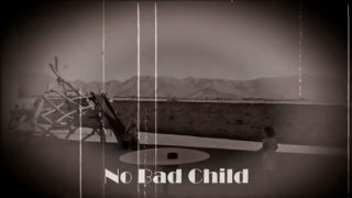 "Video screenshot ""No Bad Child"""